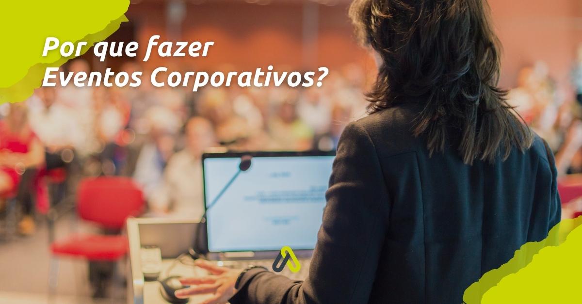 por que fazer eventos corporativos